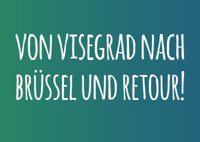 Von Visegrad nach Brüssel und retour